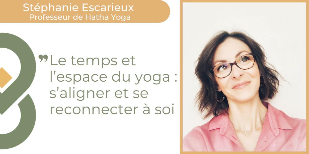 Le temps et l'espace du yoga : s'aligner et se reconnecter à soi
